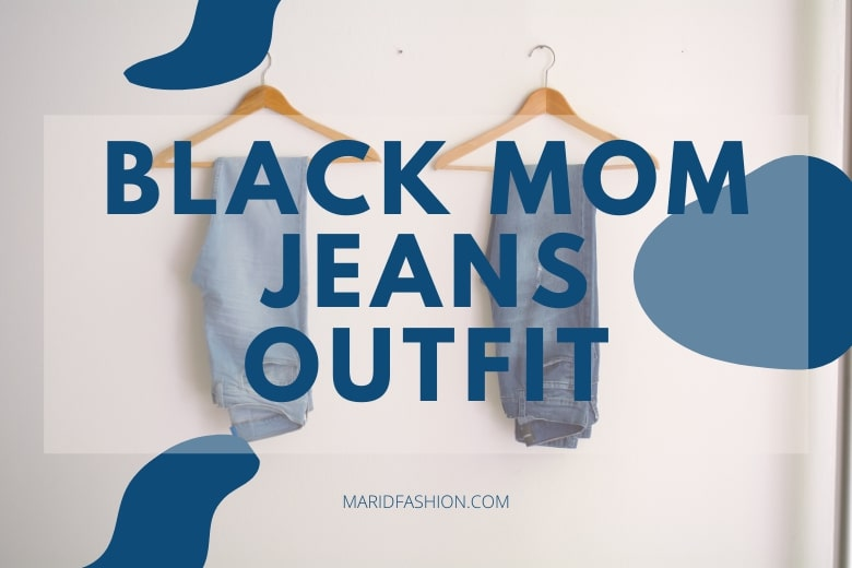 black mom jeans outfits