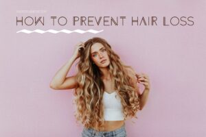 prevent hair loss before it starts